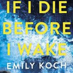 Book Review: If I Die Before I Wake by Emily Koch