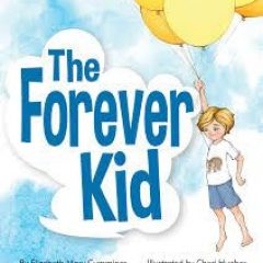 Just Write For Kids – Books On Tour – Blog Tour: The Forever Kid by Elizabeth Mary Cummings and Illustrated by Cheri Hughes