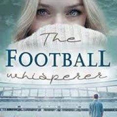 New Release Book Review: The Football Whisperer by Mel A