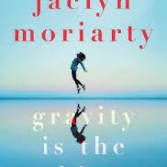 New Release Book Review: Gravity is the Thing by Jaclyn Moriarty