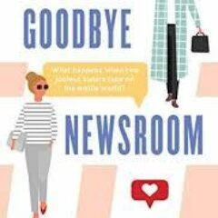 Book Review: Goodbye Newsroom by Michelle Prak