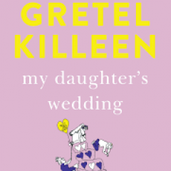 New Release Book Review: My Daughter's Wedding by Gretel Killeen