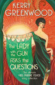New Release Book Review: The Lady with the Gun Asks the Questions by Kerry Greenwood