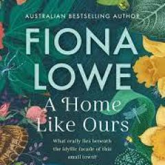 New Release Book Review: A Home Like Ours by Fiona Lowe