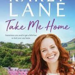 New Release Book Review: Take Me Home by Karly Lane