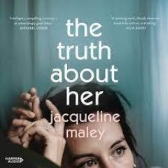 New Release Book Review: The Truth About Her by Jacqueline Maley